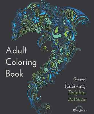Stress Relieving Dolphin Patterns Adult Grown Up Coloring Creative Art Book NEW