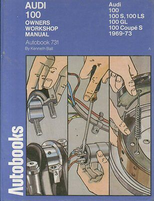 AUDI 100 C1 SERIES SALOON & COUPE S 1969 - 1973 OWNERS WORKSHOP MANUAL