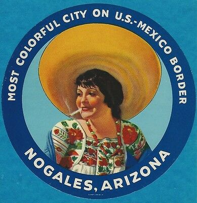 "VINTAGE ORIGINAL 1935 MEXICAN SENORITA ""NOGALES ARIZONA"" LUGGAGE TRAVEL LABEL"