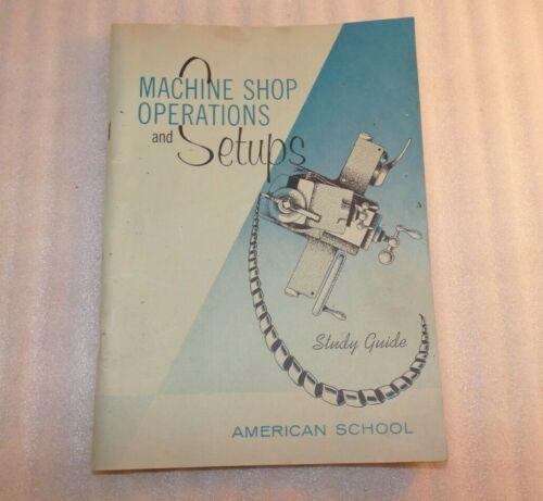 1960 Vintage Machine Shop Operations And Setups Vintage Study Guide Book