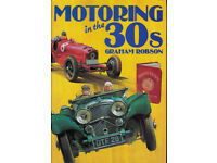 MOTORING IN THE 30's by Graham Robson Pub.1979