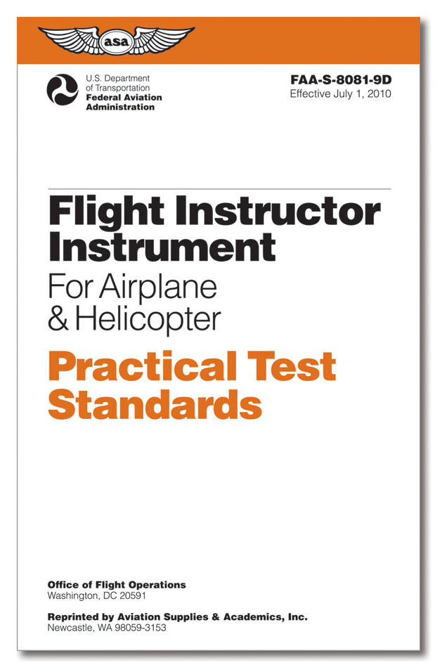 Practical Test Standards: CFI - Instrument ISBN: 	978-1-56027-780-4 ASA-8081-9D