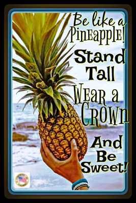 BE LIKE A PINEAPPLE! USA MADE METAL SIGN 8X12 HAWAIIAN LUAU BEACH TIKI BAR POOL (Luau Sign)