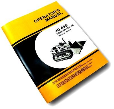Operators Manual For John Deere 450 Crawler Tractor Loader Owners