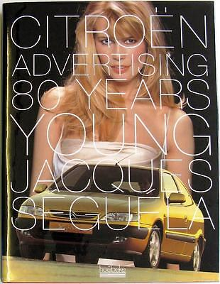 CITROEN ADVERTISING 80 YEARS YOUNG - JACQUES SEGUELA ISBN:2842300882 CAR BOOK