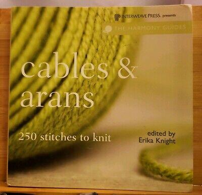 Interweave Press Stitch (MAY147 INTERWEAVE PRESS 2007, CABLES & ARAN 250 STITCHES TO KNIT)
