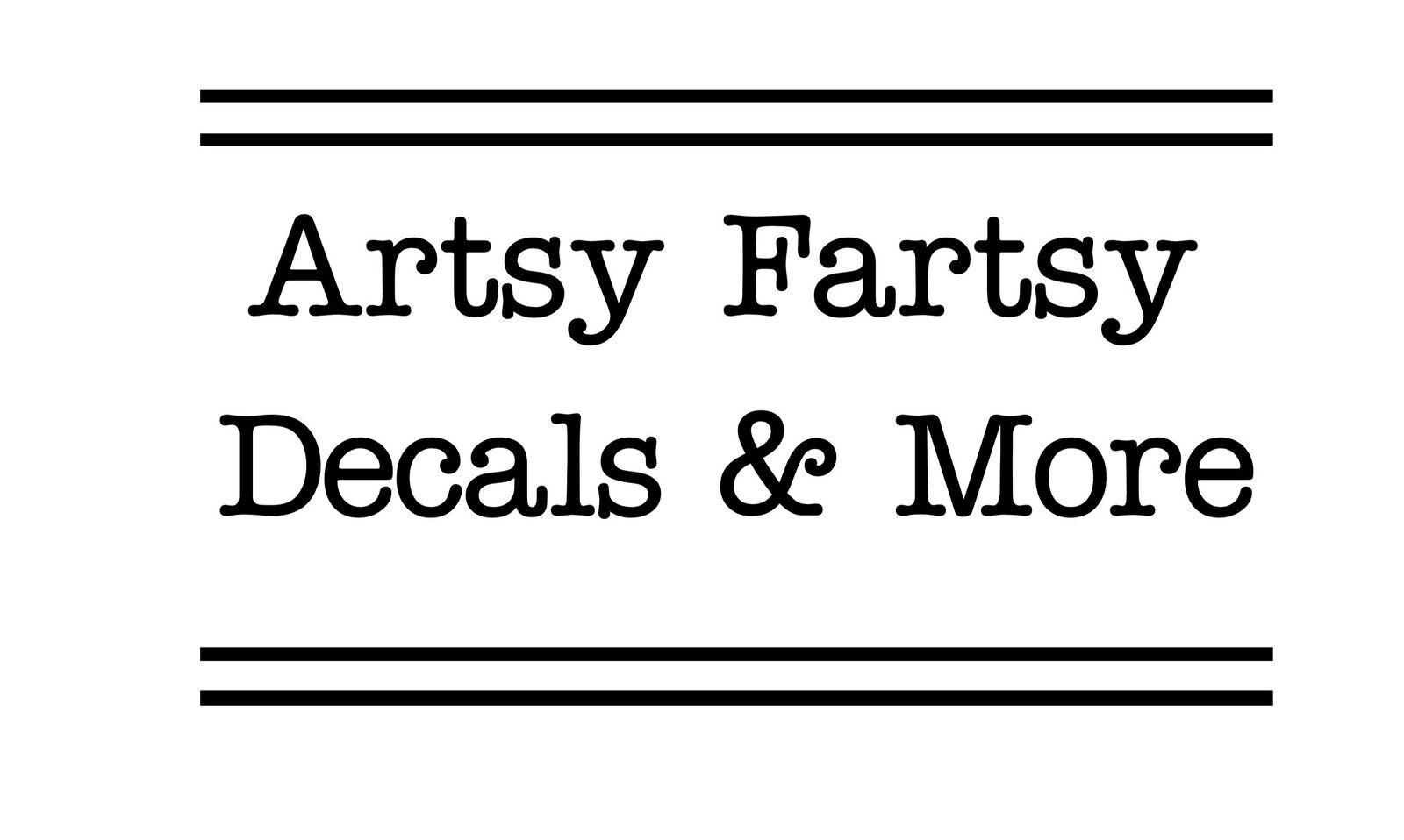 ArtsyFartsy Decals and More