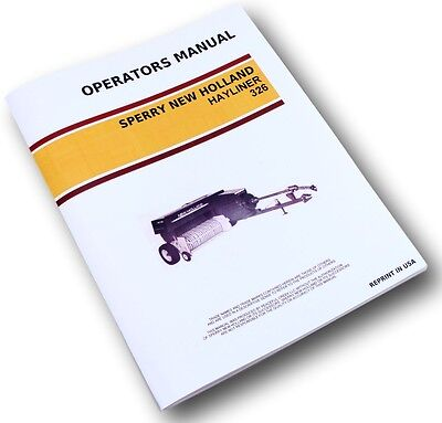Sperry New Holland 326 Hayliner Square Baler Owners Operators Manual Maintenance