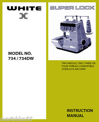 WHITE SUPER LOCK 734 734DW INSTRUCTION Book /OPERATING MANUAL * CD / PDF