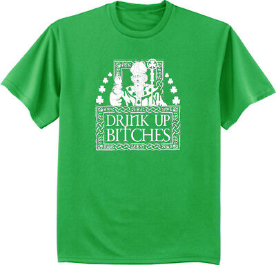 Big and Tall T-shirt - St. Patricks Day Funny Saying Drink Up Bitches Irish