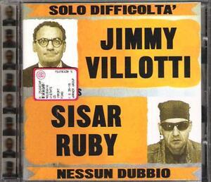 JIMMY-VILLOTTI-SISAR-RUBY-RARO-CD-FUORI-CATALOGO-1997-034-NESSUN-DUBBIO-034