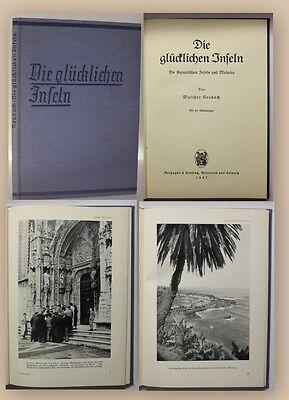 Neubach Die glücklichen Inseln 1937 Madeira Reisen Landeskunde Ortskunde xy