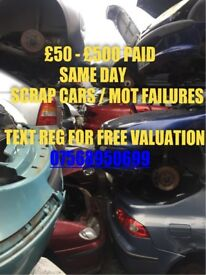 £50 - £500 Paid CASH For SCRAP CARS & MOT FAILURES SAME DAY COLLECTION