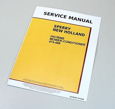 New Holland 474 489 Haybine Mower Conditioner Service Repair Manual Shop