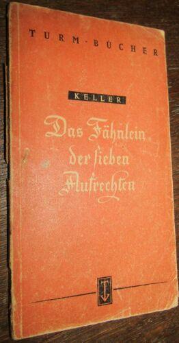 Gottfried KELLER (1819-1890) Das Fähnlein der sieben Aufrechten 1948 TURM BÜCHER