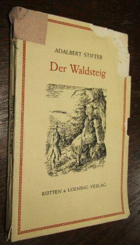 KLASSIKER Adalbert STIFTER (1805- 1868) Der Waldsteig ERZÄHLUNG    um 1930