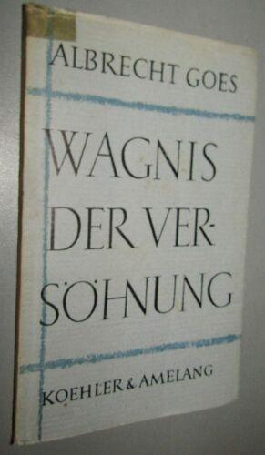 Albrecht GOES (1908-200) Wagnis der Versöhnung DREI Reden zu HESSE BUBER BACH