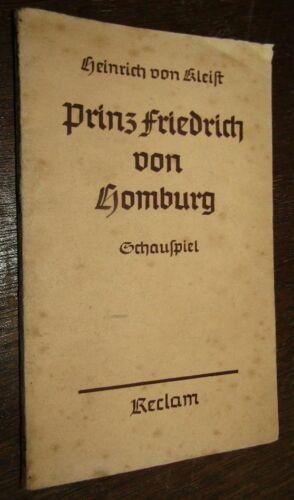 Heinrich von KLEIST (1777- 1811) Der Prinz Friedrich von Homburg 1936 RUB