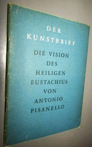 Der KUNSTBRIEF Die Vision des heiligen EUSTACHIUS von Antonio PISANELLO 1948