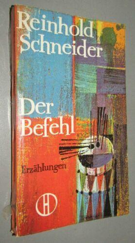 Reinhold SCHNEIDER (1903- 1958) Der Befehl ERZÄHLUNGEN Gestalten der Geschichte