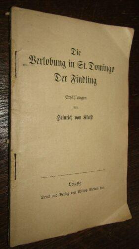 Heinrich von KLEIST (1777-1811) Die Verlobung in St. Domingo + Der Findling 1915
