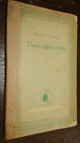 KLASSIKER Adalbert STIFTER (1805- 1868) Vom reifen Leben 1944