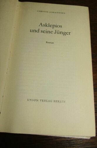 Christl. DDR- LITERATUR Christa JOHANNSEN (1984-1981) Asklepios und seine Jünger