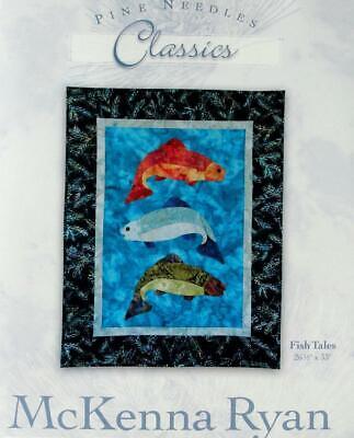 Mckenna Ryan ' Fish Tales '  QUILT / APPLIQUE PATTERN Pine Needles Classics ()