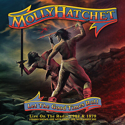 MOLLY HATCHET Let The Good Times Roll (Live On The Radio 1982&1979) 2CD - 732053 ()