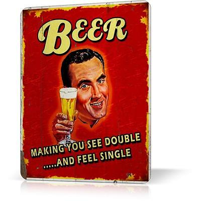 METAL TIN SIGN BEER MAKING YOU SEE DOUBLE AND FEEL SINGLE Decor Bar Pub Retro