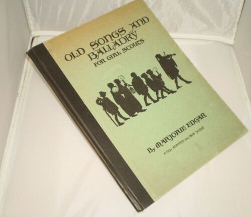 1930 OLD SONGS AND BALLADRY FOR GIRL SCOUTS, hardcover book, Marjorie Edgar