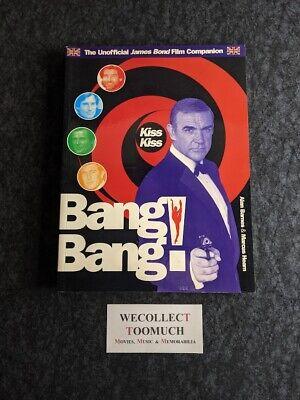 James Bond 007 Kiss Kiss Bang Bang The Unofficial James Bond 007 Film Companion