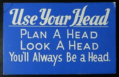 "Authentic Vintage 30's - 40's Litho or Stencil Sign / Placard ""Be a Head""!"