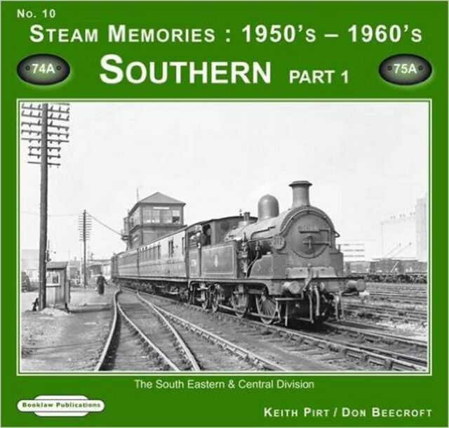 Steam Memories 1950's-1960's Southern: Pt. 1: The South Eastern & Central Divisi