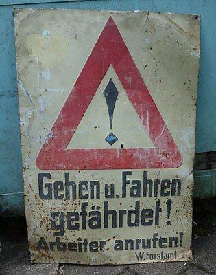 altes Blechschild Gehen u. Fahren gefährdet! Arbeiter anrufen Forstamt