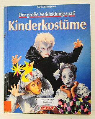 Der große Verkleidungsspaß Kinderkostüme mit Vorlage, Carola Baumgarten ()
