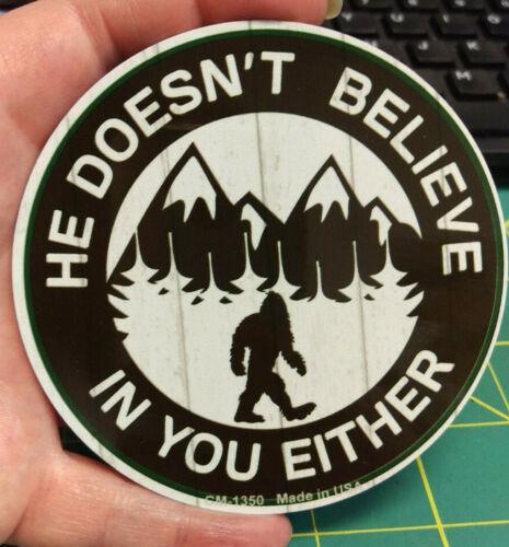 Bigfoot Metal Magnet He Doesn