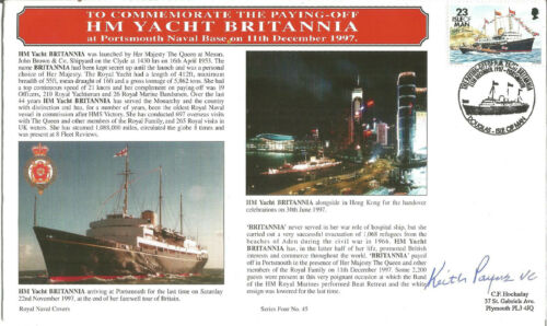 Keith Payne signed To Commemorate the Paying-Off HM Yacht Britannia FDC. AY2431