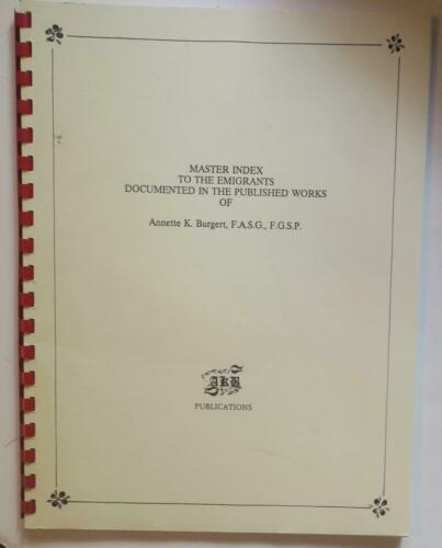 Master Index to the Emigrants Documented in Works of Annette K Burgert,Genealogy
