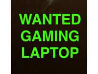 Wanted gaming laptop!