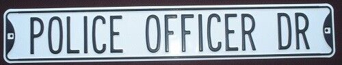 "POLICE OFFICER DR   EMBOSSED   Steel Street Sign   6"" by 36""  decor signs cars"