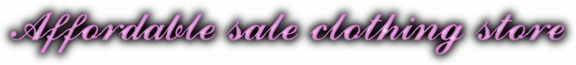 Affordable sale clothing store
