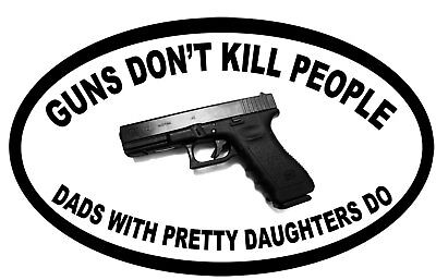 Aufkleber / Autoaufkleber Guns Dont Kill People Dads with Pretty - US5001D