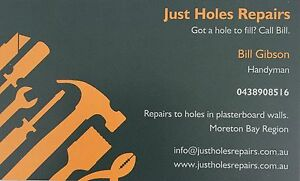 Just Hole Repairs Handyman Mango Hill Pine Rivers Area Preview