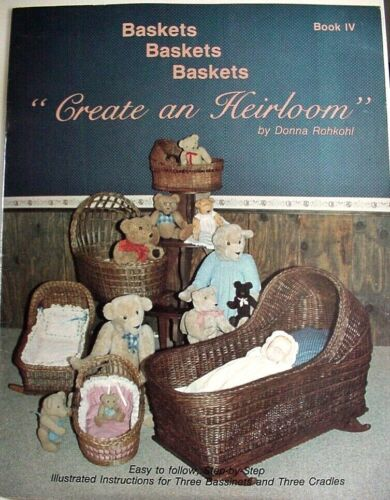 Baskets, Create An Heirloom, Donna Rohkohl, Book 4, 1986, Instructions Weaving