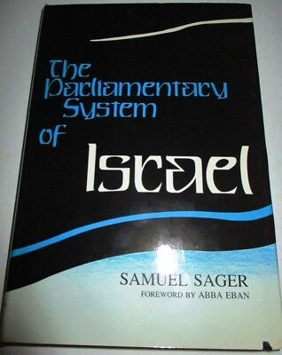 THE PARLIAMENTARY SYSTEM OF ISRAEL BY SAMUEL SAGER FOREWARD BY ABBA EBAN 1985