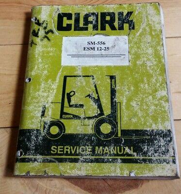 Clark Material Handling Forklift Repair Service Manual Esm 12-25 Sm-556
