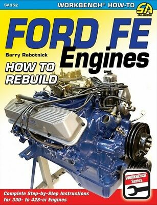 How To Rebuild Ford FE Engines - Book SA352
