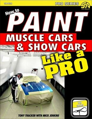 How To Paint Muscle Cars & Show Cars Like A Pro - Book SA420