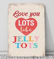 Love You Lotti Come Jelly Tots San Valentino Insegna A4 Placca Di Metallo - valentino - ebay.it